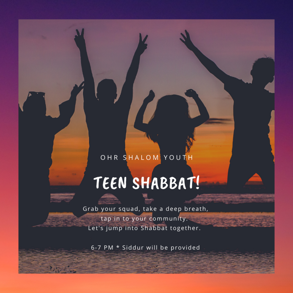 Tap in to your community; jump into Shabbat together wt Ohr Shalom Teen Shabbat.